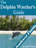 The Dolphin Watcher's Guide to Southwest Florida